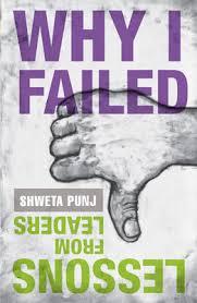 Why I Failed by Shweta Punj
