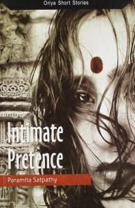 Intimate Pretence by Paramita Satpathy