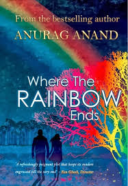 Where the Rainbow Ends by Anurag Anand