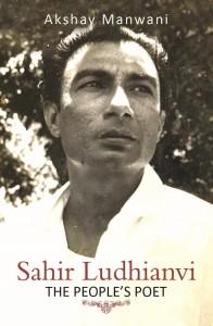 Sahir Ludhianvi - The People's Poet by Akshay Manwani