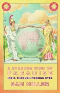 A Strange kind of Paradise by Sam Miller