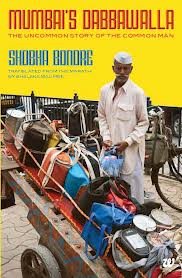 Mumbai's Dabbawalla by Shobha Bondre