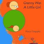 When your Granny was a little Girl by Manju Dasgupta