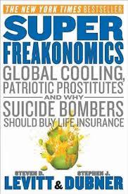 SuperFreakonomics by Steven D Levitt & Stephen J Dubner