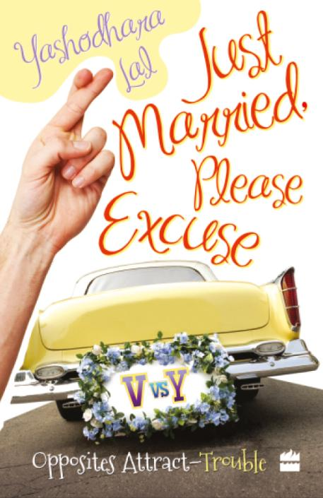 Just Married, Please excuse by Yashodhara Lal