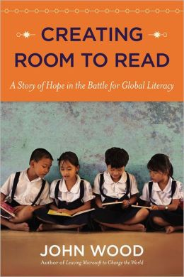 Creating Room to Read by John Wood