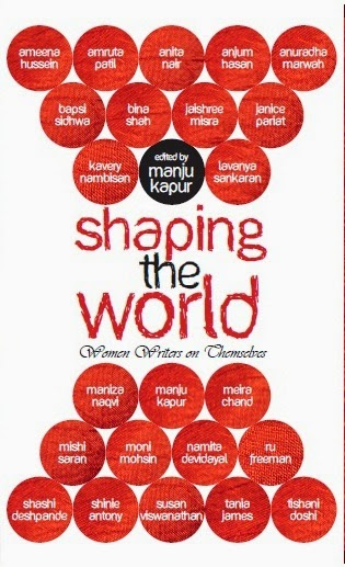 Shaping the World Edited by Manju Kapur Women's Writing in India