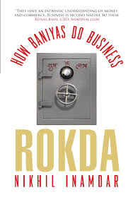 Rokda: How Baniyas do Business by Nikhil Inamdar