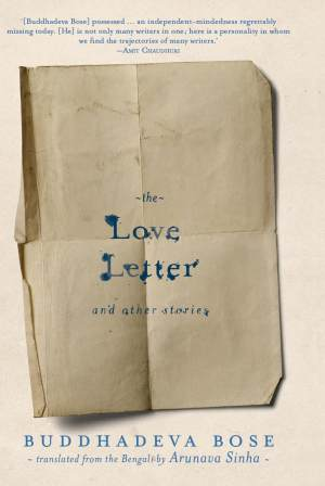 The Love Letter and other stories by Buddhadeva Bose Tr by Arunava Sinha