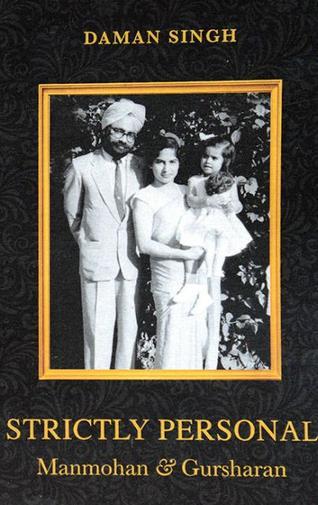 Strictly Personal - Manmohan & Gursharan by Daman Singh