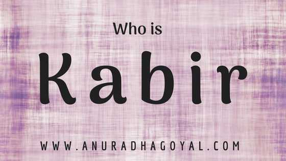 Kabir - An Introduction