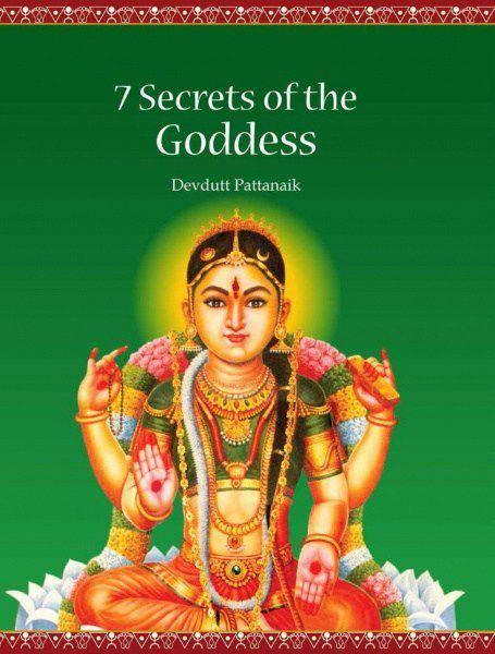 7 Secrets of the Goddess by Devdutt Pattanaik