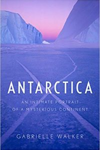 Antarctica by Gabrielle Walker
