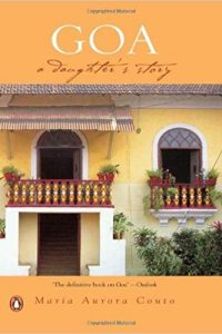Goa - A Daughter's Story by Maria Aurora Couto
