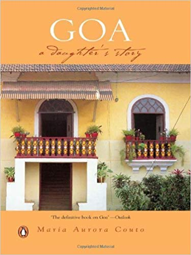 Goa A Daughter's Story by Maria Aurora Couto