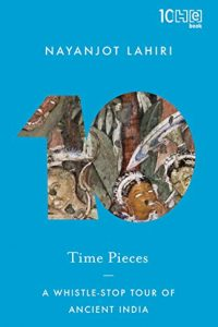 Time Pieces by Nayanjot Lahiri
