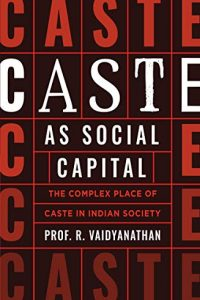 Caste as Social Capital by Prof R Vaidyanathan