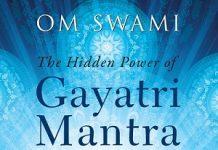 The Hidden Power of Gayatri Mantra by Om Swami