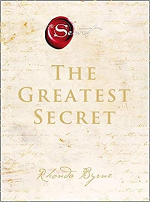 The Greatest Secret by Rhonda Byrne