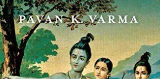 The Greatest Ode to Lord Ram – Tulsidas's Ramcharitmanas by Pavan K Varma