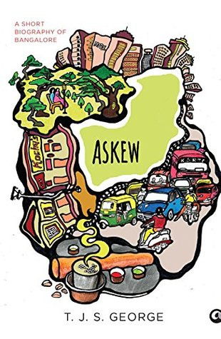 Askew – A short Biography of Bangalore by T.J.S. George