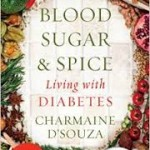 Blood Sugar & Spice Living with Diabetes by Charmaine D'Souza