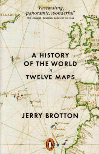 Book Review - A History of the world in Twelve Maps by Jerry Brotton