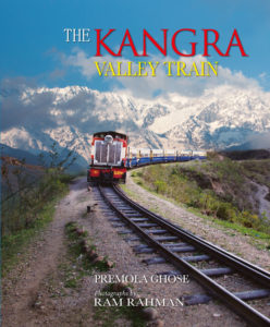The Kangra Valley Train by Premola Ghose, Ram Rahman