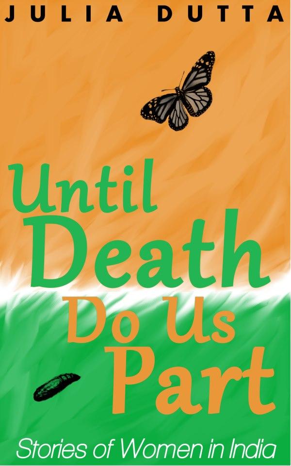 Until Death do us part by Julia Dutta