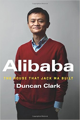 Alibaba – The House that Jack Ma Built by Duncan Clark
