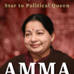 Amma: Jayalalithaa's Journey From Movie Star to Political Queen by Vaasanthi