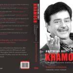 Anything But Khamosh – Shatrughan Sinha Biography by Bharathi S Pradhan