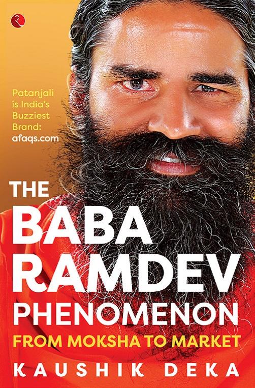The Baba Ramdev Phenomenon by Kaushik Deka