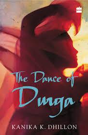 The Dance of Durga by Kanika Dhillon