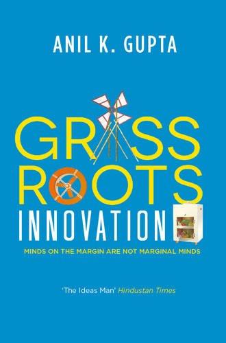 Grassroots Innovation by Anil K. Gupta