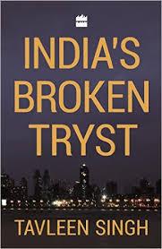 India's Broken Tryst by Tavleen Singh