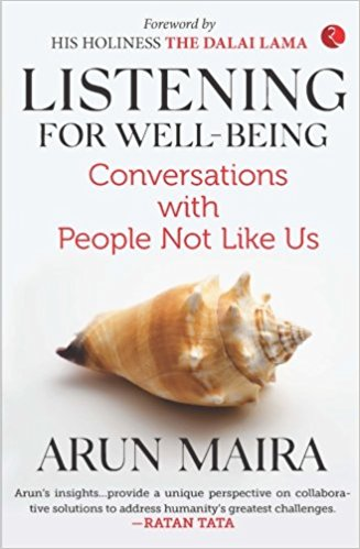 Listening for Well-Being By Arun Maira