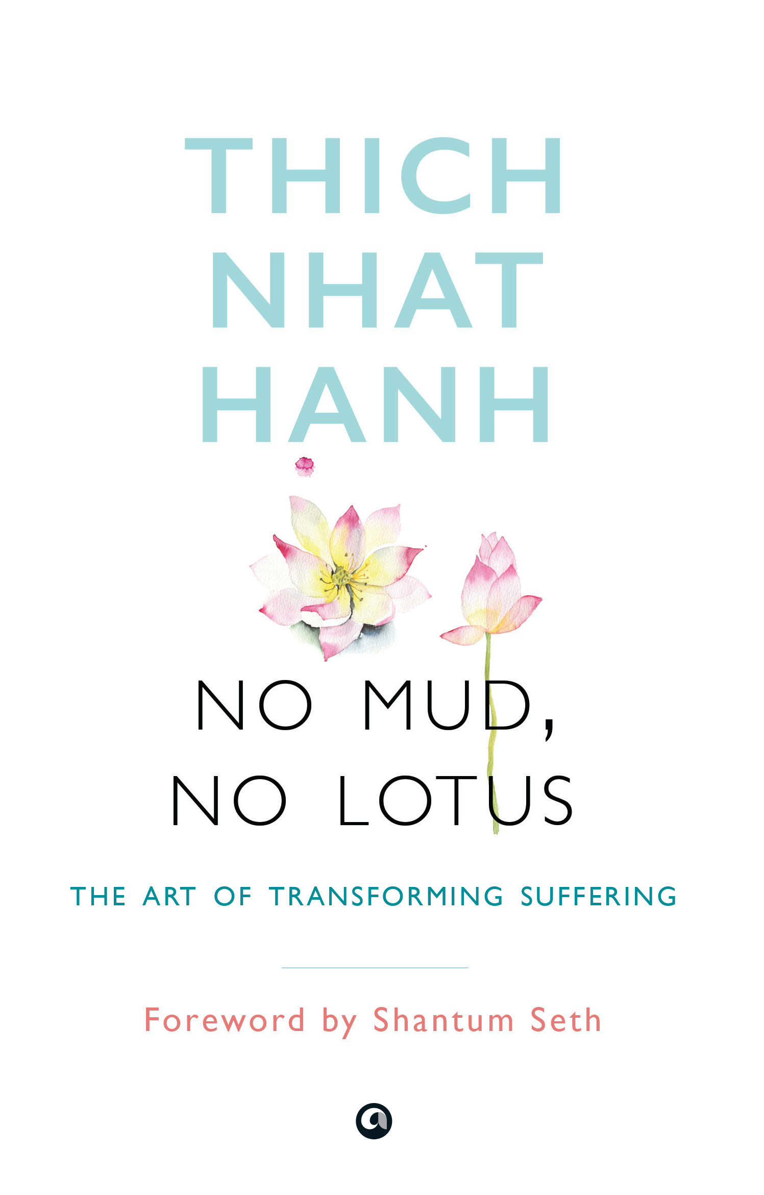 No Mud, No Lotus by Thich Nhat Hanh