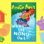 Who Let Nonu Out? by Anita Nair
