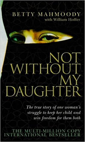 Not Without My Daughter by Betty Mahmoody
