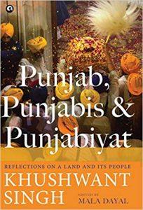 Punjab, Punjabis & Punjabiyat by Khushwant Singh, Maya Dayal