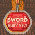 The Sword With The Ruby Hilt by Mrudula Govindaraju