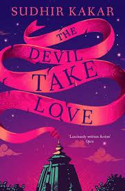Book Review - The Devil Take Love by Sudhir Kakar