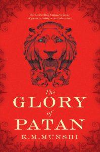 The Glory of Patan by K M Munshi - English Translation