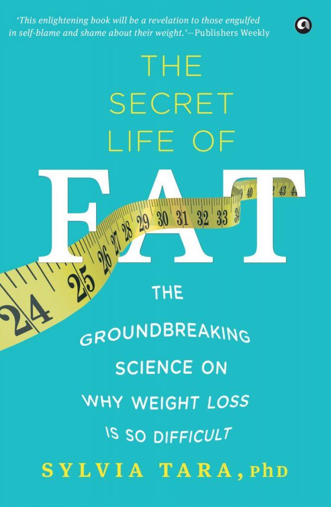 The Secret Life of Fat by Sylvia Tara