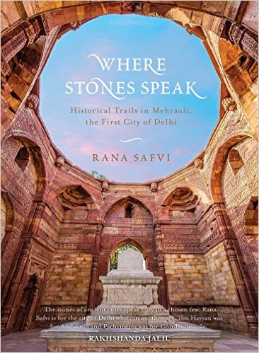 Book Review - Where Stones Speak by Rana Safvi